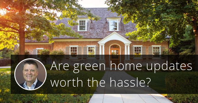 Are green home updates worth the hassle?